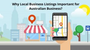 why Local Business Listings Important for Australian Business